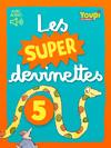 J'aime lire Store - Youpi - Les Super Devinettes 5