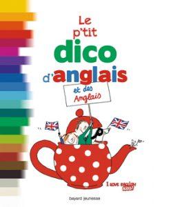 couverture 'Le p'tit dico d'anglais et des anglais' - Youpi et I Love English for Kids