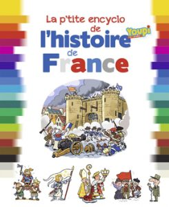 couverture 'La p'tite encyclo Youpi de l'histoire de France'