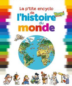 couverture 'La p'tite encyclo Youpi de l'histoire du monde'