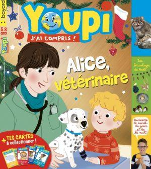 Couverture du magazine Youpi, j'ai compris ! n°375, décembre 2019 - Alice, vétérinaire