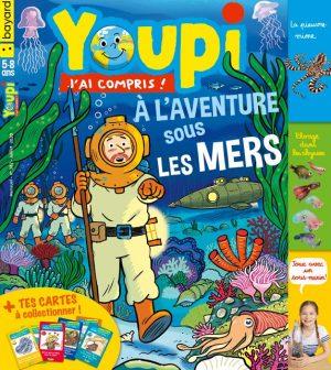 Youpi, j'ai compris ! n°382, juillet 2020 - À l'aventure sous les mers