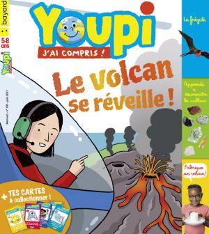 Youpi, j'ai compris ! n°393, juin 2021 - Le volcan se réveille