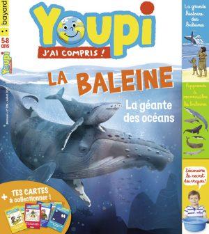 Youpi, j'ai compris ! n°394, juillet 2021 - La baleine - La géante des océans