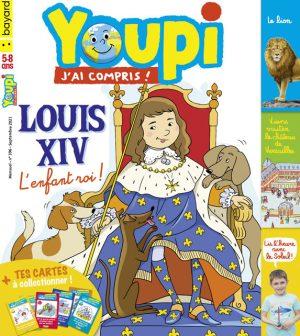 Youpi, j'ai compris ! n°396, septembre 2021 - Louis XIV, l'enfant roi ! - Visite du château de Versailles