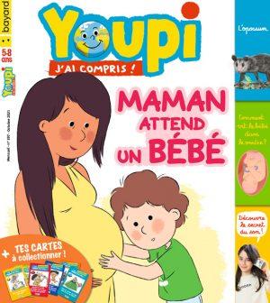Youpi, j'ai compris ! n°397, octobre 2021 - Maman attend un bébé - Le Youpidoc, pour voir un bébé dans le ventre de sa maman